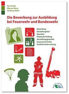 Bewerbung bei der Feuerwehr und Bundeswehr