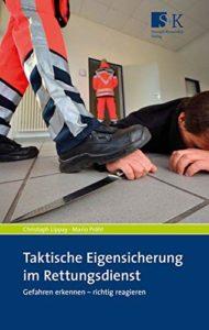 Taktische Eigensicherung im Rettungsdienst: Gefahren erkennen – richtig reagieren (Buch-Rezension)