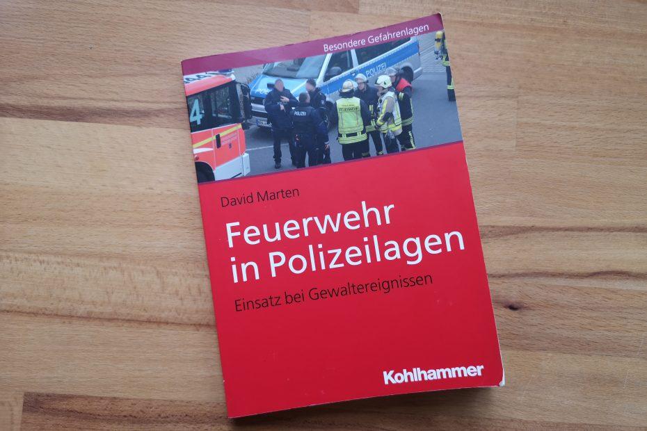 Feuerwehr in Polizeilagen von David Marten